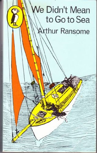 We Didn't Mean to Go to Sea: Arthur Ransome