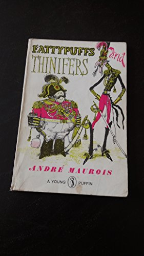 Fattypuffs and Thinifers (Puffin Books): Maurois, Andre