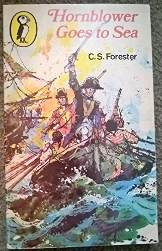 Hornblower Goes to Sea (Puffin Books): c.s. forester