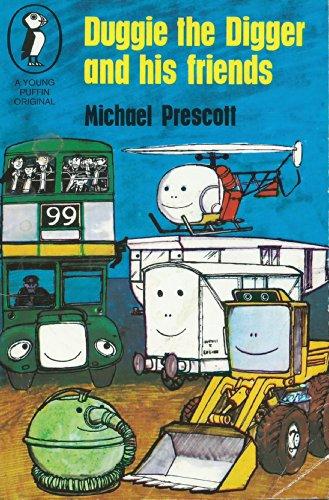 Duggie the Digger and His Friends: Prescott, Michael
