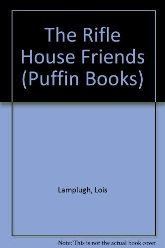 9780140305371: The Rifle House Friends (Puffin Books)