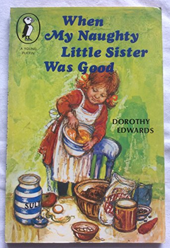 9780140305753: When my Naughty Little Sister Was Good (Puffin Picture Books)