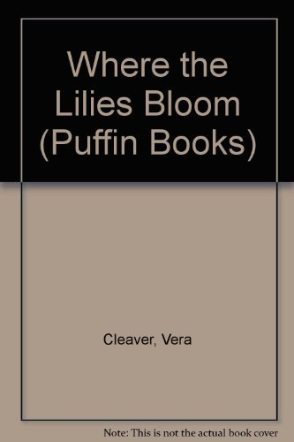 9780140306057: Where the Lilies Bloom (Puffin Books)