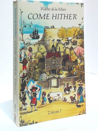 9780140306149: Come Hither, Vol.I: a Collection of Rhymes and Poems for the Young of All Ages