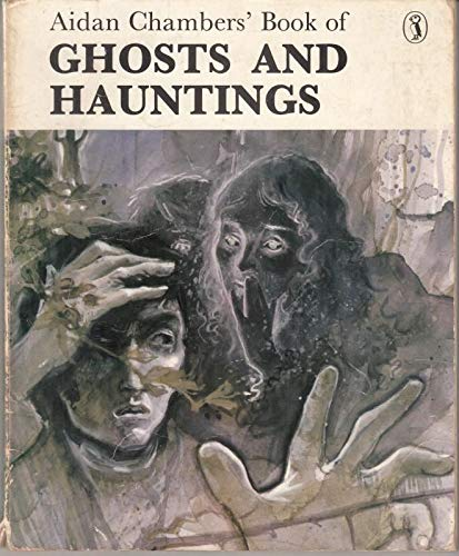 9780140306224: Aidan Chambers' Book of Ghosts and Hauntings (Puffin Books)