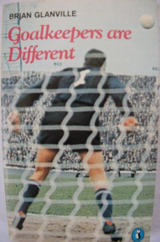 9780140306460: Goalkeepers are Different (Puffin Books)