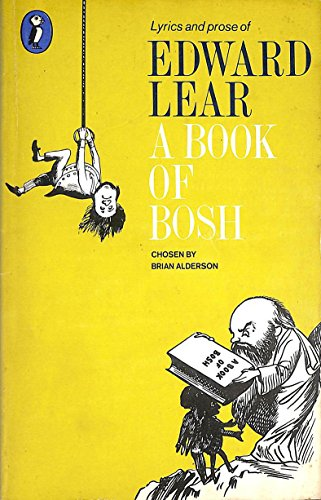 9780140306651: A Book of Bosh: Lyrics and Prose of Edward Lear (Puffin Books)