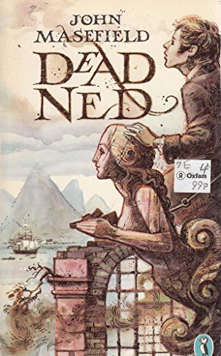 Dead Ned The autobiography of a corpse: Masefield, John