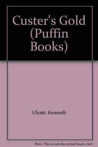 9780140306958: Custer's Gold (Puffin Books)