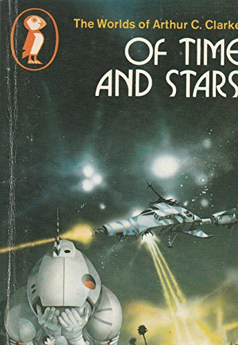 9780140307030: Of Time And Stars: The Worlds Of Arthur C. Clarke (Puffin Books)