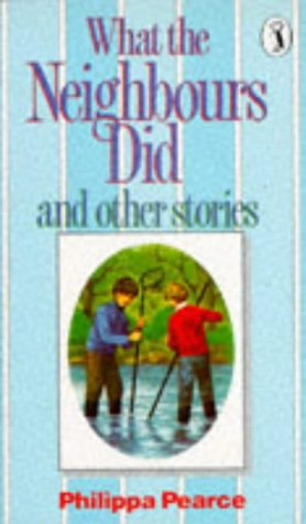 9780140307108: Pearce, P: What the Neighbours Did and Other Stories (Puffin Books)