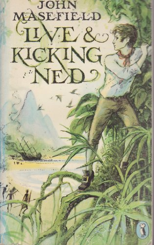 Live and Kicking Ned: A Continuation of: John Masefield
