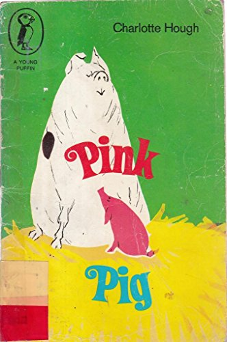 Pink pig (Young Puffin Books) (0140307338) by Charlotte Hough