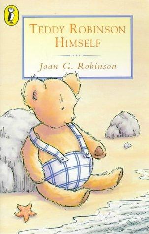 Teddy Robinson Himself (Young Puffin Books): Joan Gale Robinson