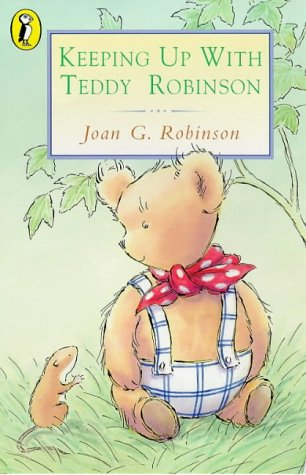 Keeping Up with Teddy Robinson (Young Puffin Books) (0140307702) by JOAN GALE ROBINSON