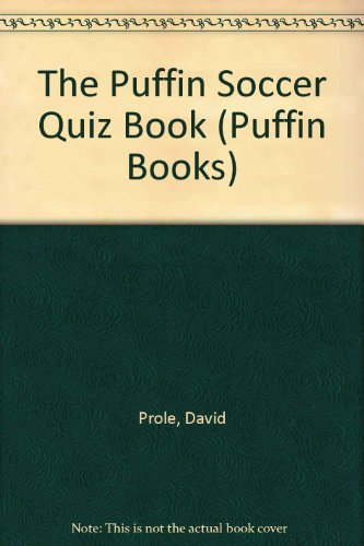 9780140307924: The Puffin Soccer Quiz Book