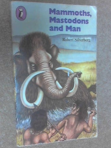 9780140308471: Mammoths, Mastodons And Man