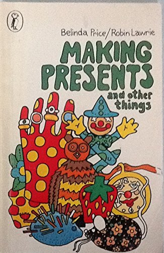 9780140308495: Making Presents and Other Things (A puffin original)