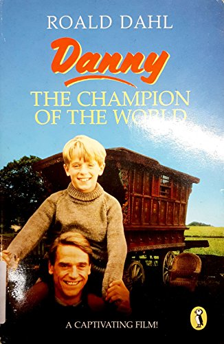 Danny, the Champion of the World (Puffin: Dahl, Roald