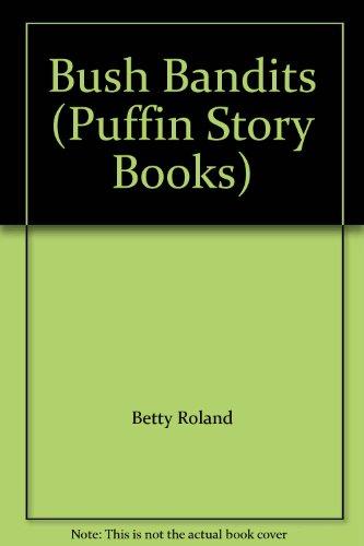 9780140309300: Roland Betty : Bush Bandits (Puffin story books)