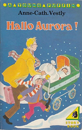 Hallo Aurora! (Young Puffin Books): Vestly, Anne-Catharina