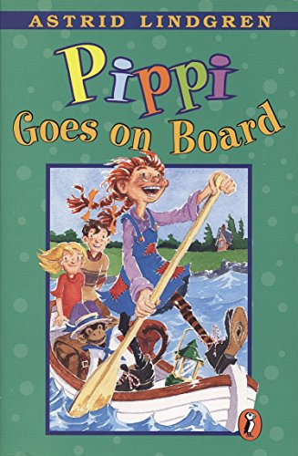 Pippi Goes on Board (Pippi Longstocking): Astrid Lindgren