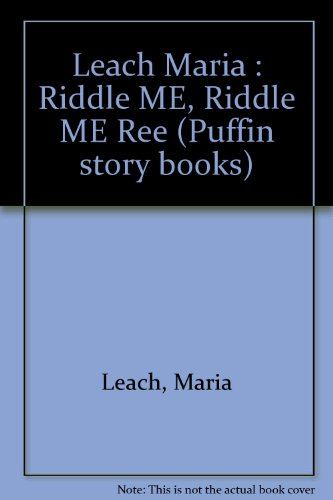 9780140309607: Leach Maria : Riddle ME, Riddle ME Ree (Puffin story books)