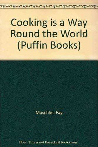 9780140310016: Cooking is a Way Round the World (Puffin Books)