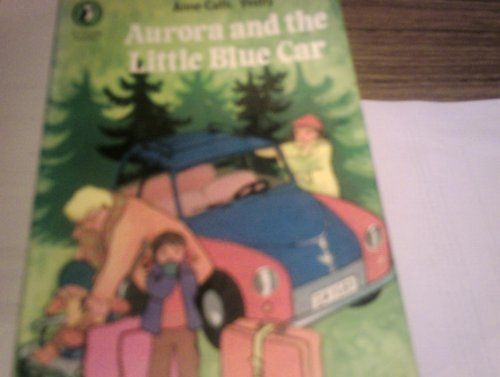 9780140310160: Aurora and the Little Blue Car (Young Puffin Books)