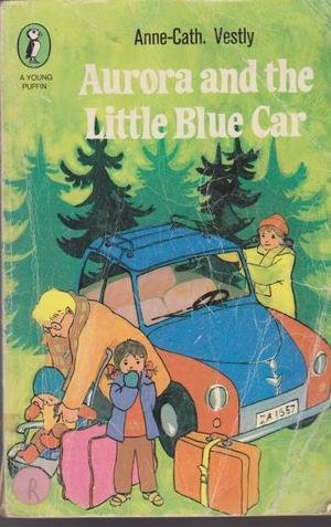 Aurora And The Little Blue Car: Anne-Cath Vestly