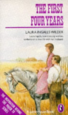 The First Four Years;with an Epilogue By Rose Wilder Lane from 'On Theway Home' (Puffin Books)