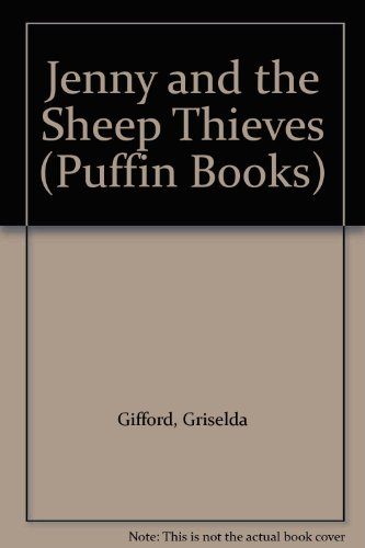 Jenny And the Sheep Thieves (Puffin Books): Griselda, Gifford