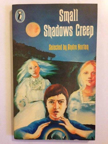 Small Shadow Creep: Andre Norton (selected