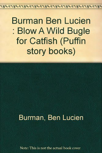 9780140311013: Blow a Wild Bugle for Catfish Bend (Puffin story books)
