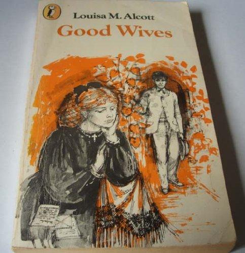 Good Wives Little Women Part II: Louisa M.Alcott