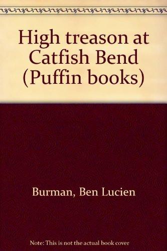 9780140311303: High treason at Catfish Bend (Puffin books)