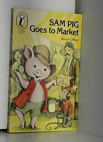 9780140311402: Sam Pig Goes to Market (Young Puffin Books)