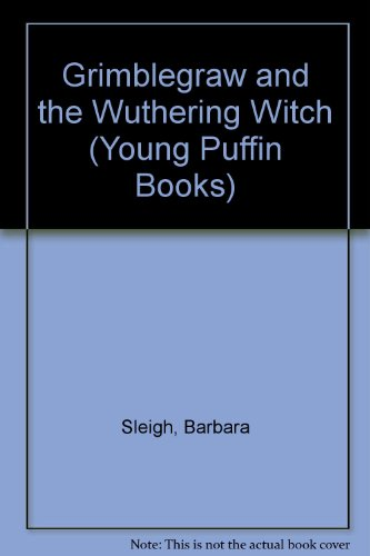 9780140311570: Grimblegraw and the Wuthering Witch (Young Puffin Books)
