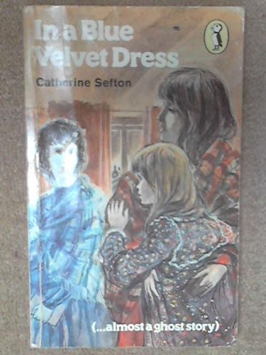 In a Blue Velvet Dress (Puffin Books): Sefton, Catherine