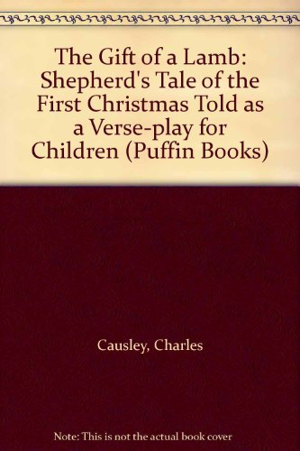9780140312348: The Gift of a Lamb: Shepherd's Tale of the First Christmas Told as a Verse-play for Children (Puffin Books)