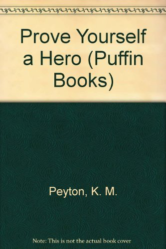9780140312973: Prove Yourself a Hero (Puffin Books)