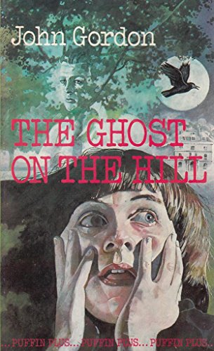 9780140313727: The Ghost on the Hill (Puffin plus)