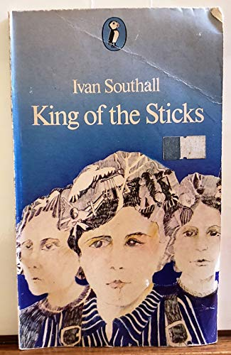 King of the Sticks (Puffin Books): Southall, Ivan