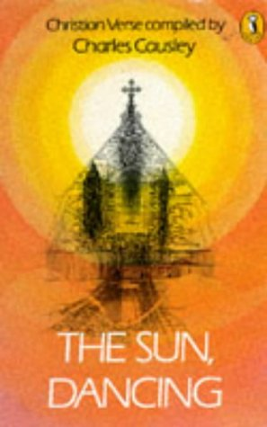 9780140315752: The Sun, Dancing: Anthology of Christian Verse (Puffin Books)