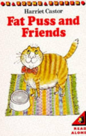 Fat Puss and Friends (Young Puffin Books): Harriet Castor