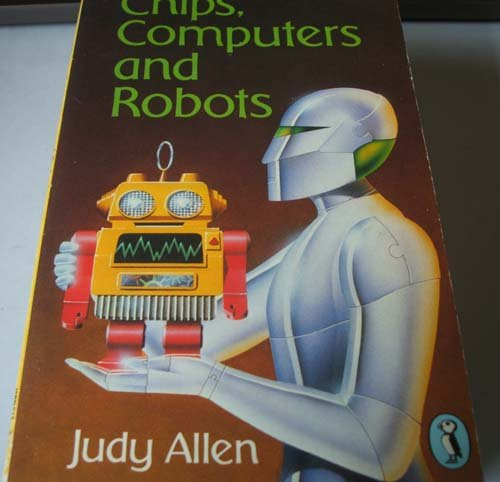 9780140316933: Chips, Computers and Robots