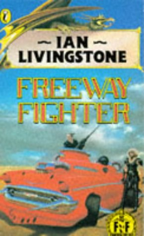 Freeway Fighter (Puffin Adventure Gamebooks): Livingstone, Ian and