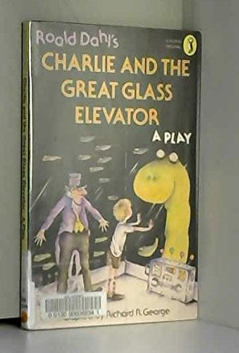 9780140317404: Charlie and the Great Glass Elevator: Play (Puffin Books)