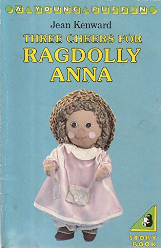 9780140317800: Three Cheers for Rag Dolly Anna (Young Puffin Books)
