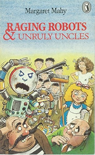 9780140318173: Raging Robots and Unruly Uncles (Puffin Books)